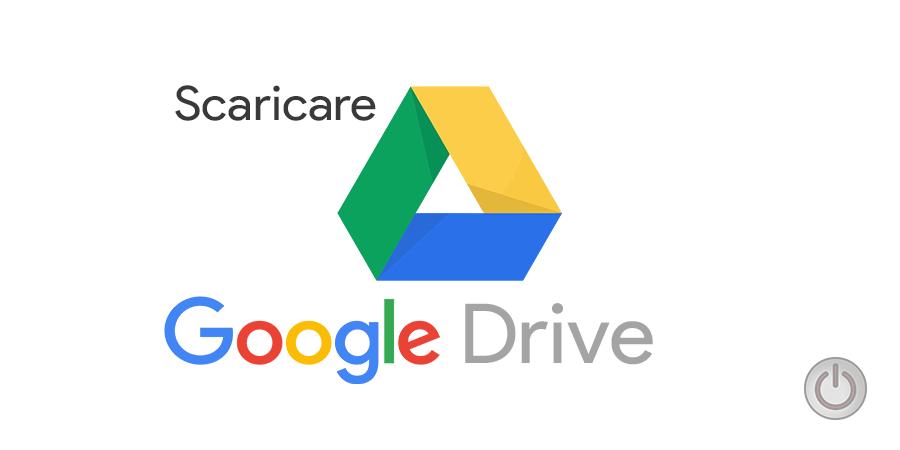 Scaricare Google Drive