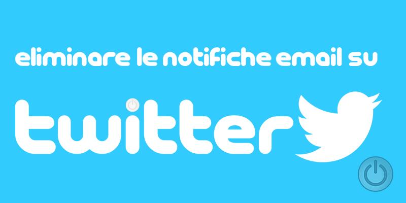 Eliminare le notifiche email su Twitter
