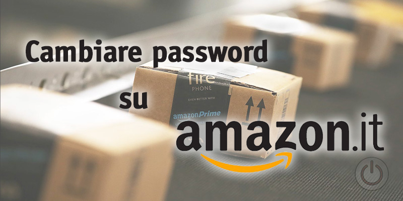 Cambiare password su Amazon