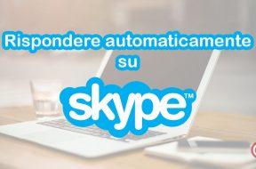 Rispondere Automaticamente su Skype